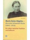 Marie Heim-Vögtlin, die erste Schweizer Ärztin 1..