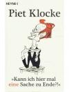 Piet Klocke, Kann ich hier mal eine Sache zu end..