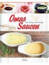Omas Saucen - Für Alltag und Festtage