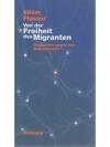 Von der Freiheit des Migranten