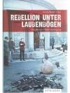 Rebellion unter Laubenbögen