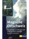 Magische Ostschweiz: Wanderungen zu Orten der Kr..