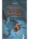 Merle und die Fließende Königin, 3 Bde