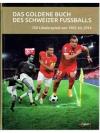 Das goldene Buch des Schweizer Fussballs