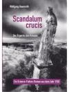 Scandalum crucis Das Ärgernis des Kreuzes