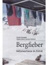 Bergfieber - Hüttwartinnen im Porträt