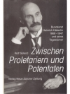 Zwischen Proletariern und Potentaten