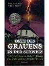 Orte des Grauens in der Schweiz