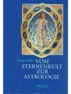 Vom Sternenkult zur Astrologie