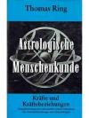 Astrologische Menschenkunde - Kräfte und Kräfteb..