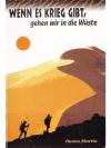 Wenn es Krieg gibt, gehen wir in die Wüste