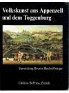Volkskunst aus Appenzell und dem Toggenburg