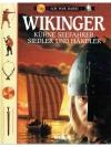 Wikinger. Kühne Seefahrer, Siedler und Händler