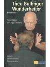 Theo Bullinger - Wunderheiler