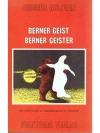Berner Geist, Berner Geister