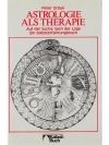 Astrologie als Therapie - Auf der Suche nach der..