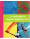 Enzyklopädie Acrylfarben mischen