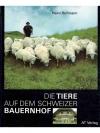 Die Tiere auf dem Schweizer Bauernhof