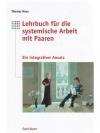 Lehrbuch für systemische Arbeit mit Paaren - Ein..