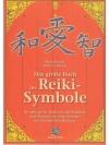 Das große Buch der Reiki-Symbole: Die spirituell..