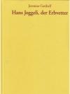 Hans Joggeli, der Erbvetter