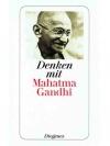 Denken mit Mahatma Gandhi