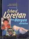 Erhard Loretan: Den Bergen verfallen