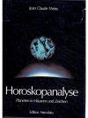 Horoskopanalyse - Planeten in Häuser und Zeichen