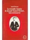 La véritable histoire de Joseph-Samuel Farinet, ..