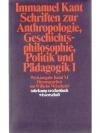 Schriften zur Anthropologie, Geschichtsphilosoph..
