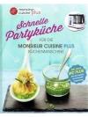 Schnelle Partyküche - Für die Monsieur Cuisine P..