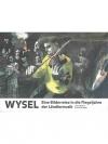 Wysel: Eine Bildreise in die Flegeljahre der Län..