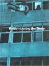 ReMembering the Body