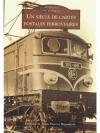 Un Siècle de Cartes Postales Ferroviaires