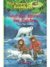 Auf den Spuren der Eisbären / Das magische Baumh..