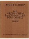 Die Kirchlichen Baudenkmäler der Schweiz. Band II.