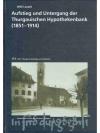 Aufstieg und Untergang der Thurgauischen Hypothe..