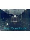 Das Trambuch. 100 Jahre Züri-Tram