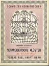 Schweizer Heimatbücher Nr.6. Schweizerische Klös..