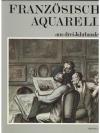 Französische Aquarelle