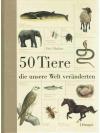 50 Tiere, die unsere Welt veränderten