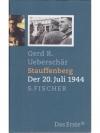 Stauffenberg. Der 20. Juli 1944.