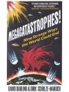 Megacatastrophes! Nine Strange Ways The World Co..