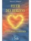 Feuer des Herzens: Heiler, Weise und Mystiker