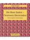 Die Rose finden - Neurosen überwinden