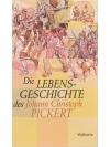 Die Lebensgeschichte des Johann Christoph Pickert
