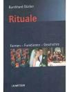 Rituale. Formen - Funktionen - Geschichte: Eine ..