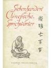 Siebenhundert chinesische Sprichwörter