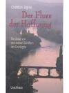 Der Fluss der Hoffnung - Die Saga von den letzte..