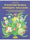 Kreativität fördern- Intelligenz entwickeln